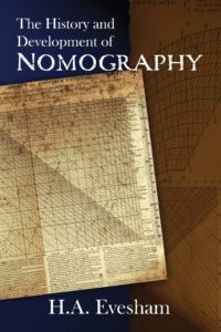 The History and Development of Nomography by H.A. Evesham