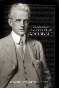 Bibliograpy of Raymond Clare Archibald by Scott B. Guthery