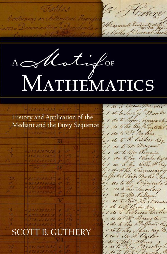 A Motif of Mathematics by Scott B. Guthery