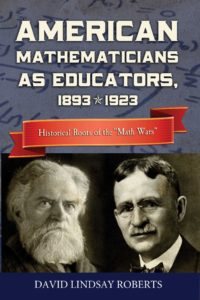 American Mathematicians as Educators, 1893-1923 by David Lindsay Roberts